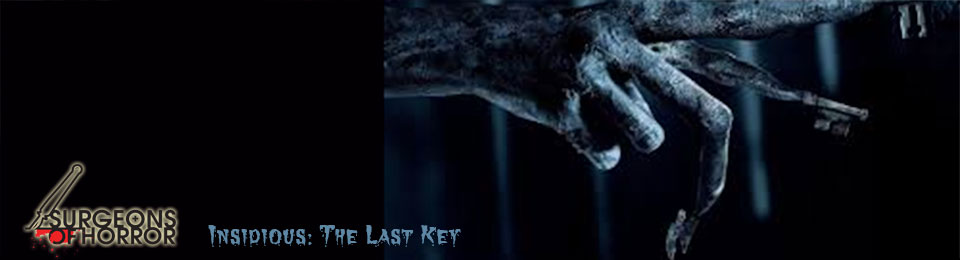 Movie Review Insidious The Last Key Surgeons Of Horror